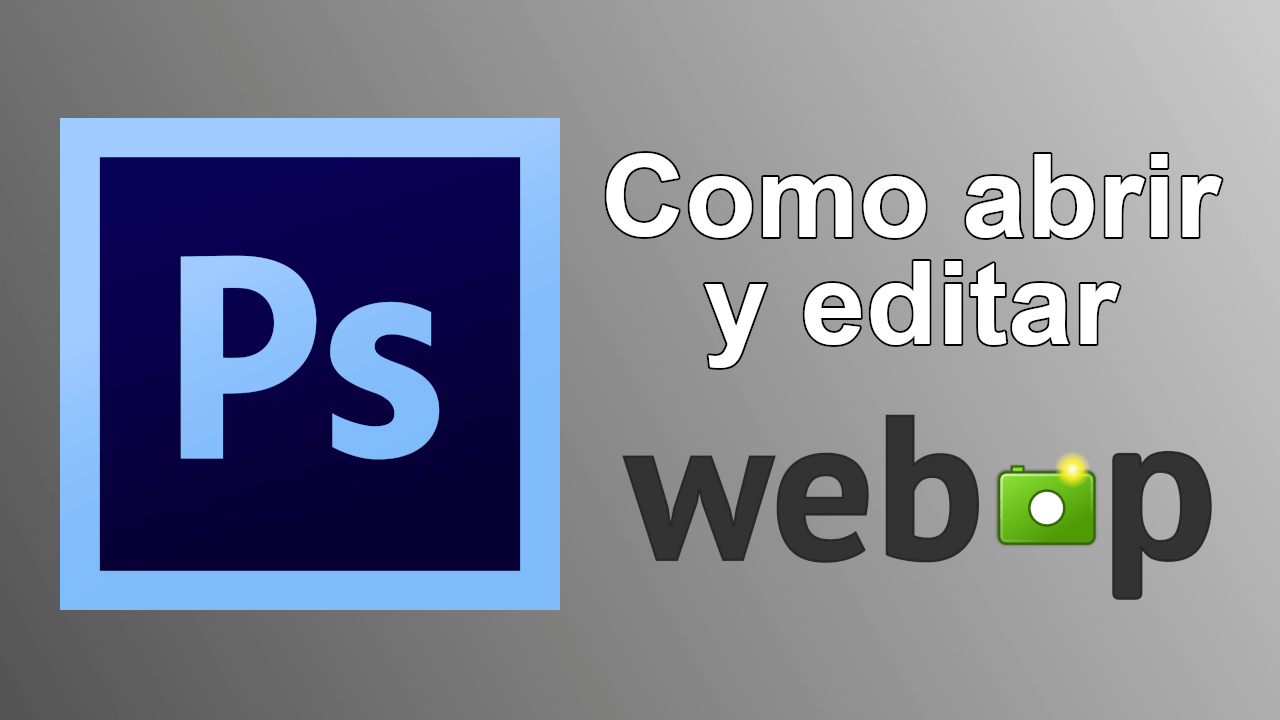How To Open And Edit Photos And Webp Images With Photoshop